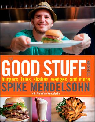 The Good Stuff Cookbook By Mendelsohn, Spike/ Mendelsohn, Micheline (CON)/ Shymanski, Joe (PHT)